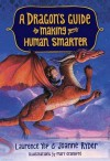 A Dragon's Guide to Making Your Human Smarter - Laurence Yep, Joanne Ryder, Mary GrandPre