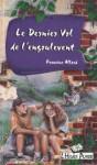 Le dernier vol de l'engoulevent - Francine Allard