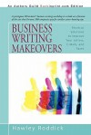 Business Writing Makeovers: Shortcut Solutions to Improve Your Letters, E-Mails, and Faxes - Hawley Roddick