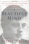 A Beautiful Mind : A Biography of John Forbes Nash, Jr. - Sylvia Nasar