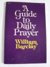 Guide to Daily Prayer - William Barclay
