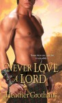 Never Love a Lord - Heather Grothaus