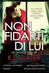 Non fidarti di lui - K.L. Slater, F. Campisi