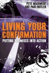 Living Your Confirmation: Putting Promises Into Action - Paul Butler