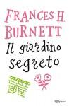 Il giardino segreto (BUR ragazzi) (Italian Edition) - A. Restelli Fondelli, Frances Hodgson Burnett