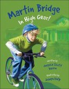 Martin Bridge: In High Gear! - Jessica Scott Kerrin, Joseph Kelly