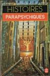 Histoires Parapsychiques - Demètre Ioakimidis, Gérard Klein, Jacques Goimard