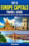 Top 20 Box Set: Europe Capitals Travel Guide (Vol 4) - Top 20 Things to See and Do in Lisbon, Budapest & Moscow - Atsons, Lisbon, Budapest, Moscow, Europe