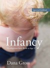 Infancy: Development From Birth to Age 3 (2nd Edition) - Dana Gross