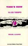 Time's Now/Ya Es Tiempo - Miguel Algarin