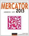 Mercator 2013 - Théories et nouvelles pratiques du marketing:2013 - Théories et nouvelles pratiques du marketing (Livres en Or) (French Edition) - Jacques Lendrevie, Julien Levy