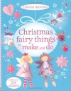 Christmas Fairy Things to Make and Do - Rebecca Gilpin, Antonia Miller
