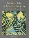 Modern Life & Modern Subjects: British Art in the Early Twentieth Century - Lisa Tickner