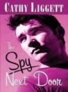 The Spy Next Door - Cathy Liggett