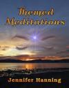 Themed Meditations - Jennifer Hanning
