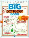 Usborne Second Big Dot-To-Dot Book (Dot-to-dot) - Karen Bryant-Mole, Jenny Tyler, Graham Round