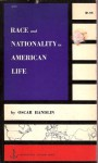 Race and Nationality in American Life - Oscar Handlin
