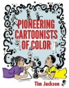 Pioneering Cartoonists of Color - Tim Jackson