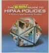No-Hassle Guide to HIPAA Policies: A Privacy and Security Toolkit - Kate Borten