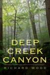 Deep Creek Canyon - Richard Wood
