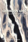 Christian Love, the Influence of Religion Upon Temper - John Angell James