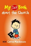 My 1st Book about the Church - Carine Mackenzie