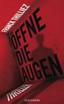 Öffne die Augen: Thriller (German Edition) - Franck Thilliez, Eliane Hagedorn, Bettina Runge