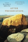 After Preservation: Saving American Nature in the Age of Humans - Ben A. Minteer, Stephen J. Pyne
