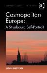 Cosmopolitan Europe: A Strasbourg Self-Portrait - John Western