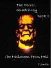 The Halloween From Hell (The Horror Quadrilogy, Book 1) - Trevor Smith