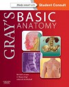 Gray's Basic Anatomy: with STUDENT CONSULT Online Access (Grays Anatomy for Students) - Richard Drake, A. Wayne Vogl, Adam W.M. Mitchell