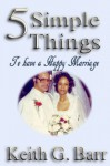 5 Simple Things to Have a Happy Marriage - Keith Barr