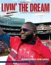 Livin' the Dream: A Celebration of the World Champion 2013 Boston Red Sox - The Boston Globe, Andy Farrell