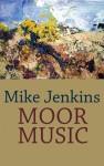 Moor Music - Mike Jenkins