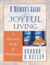 A Woman�s Guide to Joyful Living: A Personal Study of Philippians (Woman's Guides) - Rhonda Harrington Kelley