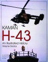 Kaman H-43: An Illustrated History - Wayne Mutza, Ian Robertson
