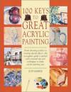 100 Keys to Great Acrylic Painting - Judy Martin, Hazel Harrison