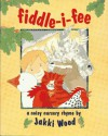 Fiddle-I-Fee: A Noisy Nursery Rhyme - Jakki Wood