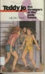 Teddy Jo and the Strangers in the Pink House - Hilda Stahl