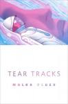 Tear Tracks: A Tor.Com Original - Malka Older