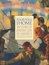 From Haven to Home: 350 Years of Jewish Life in America - Michael W. Grunberger, Eli N. Evans