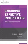 Ensuring Effective Instruction: How do I improve teaching using multiple measures? (ASCD Arias) - Vicki Phillips, Lynn Olson