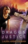 Dragon Justice (Paranormal Scene Investigations) - Laura Anne Gilman