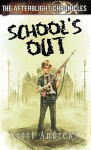 School's Out - Scott K. Andrews