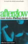 Afterglow: More Stories Of Lesbian Desire (Lace Publications) - Karen Barber