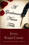 A Gentleman Never Tells - Jerrica Knight-Catania