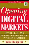 Opening Digital Markets: Battle Plans and Business Strategies for Internet Commerce (CommerceNet) - Walid Mougayar