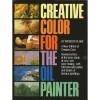 Creative Color for the Oil Painter (Artist's Painting Library) - Wendon Blake