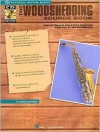 The Woodshedding Source Book: The Ultimate Practice Manual - Eb Instruments [With *] - Emile Cosmo
