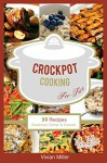 Crockpot Cooking For Two: 50 Recipes - Breakfast, Dinner & Dessert (The Best Crockpot Recipes Book 1) - Vivian Miller